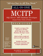 Mcitp Sql Server 2005 Database Developer All-In-One Exam Guideexams 70-431, 70-441 And 70-442