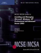 Mcse/Mcsa Guide To Installing And Managing Microsoft Windows Server 2003 And Windows Xp Professional
