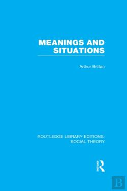 Bertrand.pt - Meanings And Situations (Rle Social Theory)