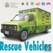 Mechanic Mike'S Machines: Rescue Vehicles