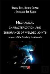 Mechanical Characterization And Endurance Of Welded Joints - Impact Of The Finishing Treatments