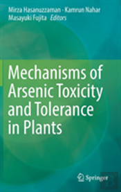Mechanisms Of Arsenic Toxicity And Tolerance In Plants