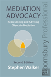 Mediation Advocacy: Representing Clients In Mediation