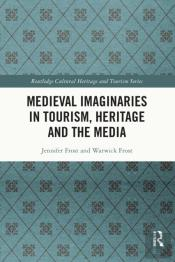 Medieval Imaginaries In Tourism, Heritage And The Media