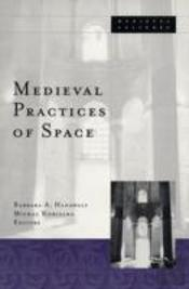 Medieval Practices Of Space