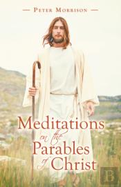 Meditations On The Parables Of Christ
