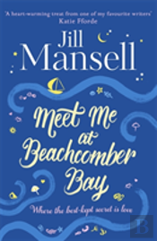 Meet Me At Beachcomber Bay: The Feel-Good Bestseller You Have To Read This Summer