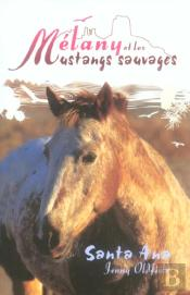 Melany Et Les Mustangs Sauvages ; Santa Ana