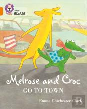 Melrose And Croc Go To Town