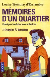 Memoires D'Un Quartier ; Chroniques Familiales Made In Montreal T.2 ; Evangeline & Bernadette