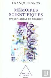Memoires Scientifiques ; Un Demi-Siecle De Biologie