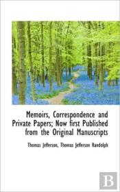 Memoirs, Correspondence And Private Pape