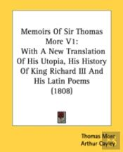 Memoirs Of Sir Thomas More V1: With A Ne