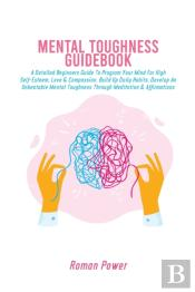 Mental Toughness Guidebook: A Detailed B