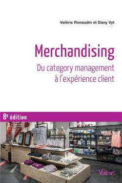 Bertrand.pt - Merchandising ; Du Category Management À L'Expérience Client (8e Édition)