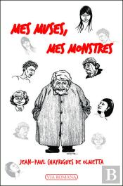 Mes Muses, Mes Monstres