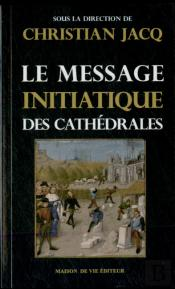 Message Intiatique Des Cathedrales T.1