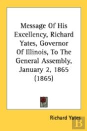 Message Of His Excellency, Richard Yates