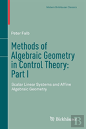 Methods Of Algebraic Geometry In Control Theory: Part I