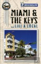 Miami And The Keys Like A Local