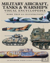 Military Aircraft, Tanks And Warships Visual Encyclopedia