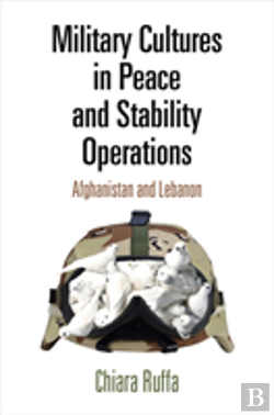 Bertrand.pt - Military Cultures In Peace And Stability Operations