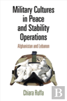 Military Cultures In Peace And Stability Operations