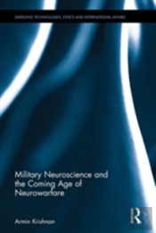 Military Neuroscience And The Coming Age Of Neurowarfare