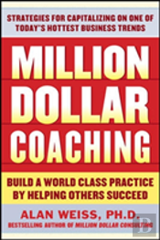 Million Dollar Coaching: The Professional'S Guide To Expanding Your Business