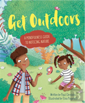 Mindful Me: Get Outdoors: A Mindfulness Guide To Noticing Nature