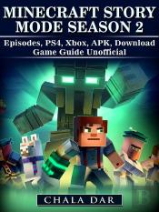 Minecraft Story Mode Season 2 Episodes, Ps4, Xbox, Apk, Download Game Guide Unofficial