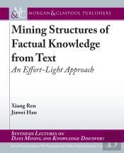 Mining Structures Of Factual Knowledge From Text