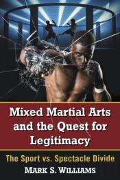 Mixed Martial Arts And The Quest For Legitimacy