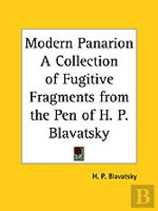 Modern Panarion A Collection Of Fugitive Fragments From The Pen Of H. P. Blavatsky (1895)