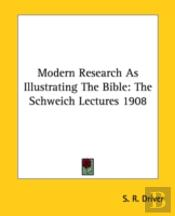 Modern Research As Illustrating The Bible: The Schweich Lectures 1908