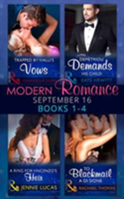 Bertrand.pt - Modern Romance September 2016 Books 1-4: To Blackmail A Di Sione / A Ring For Vincenzo'S Heir / Demetriou Demands His Child / Trapped By Vialli'S Vows (Mills & Boon Collections) (The Billionaire'S Leg