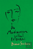 Modernism Wouldn'T Have Happened Without Lesbians
