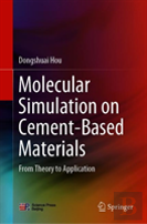 Molecular Simulation On Cement-Based Materials