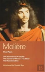 Moliere Five Plays'School For Wives', 'Tartuffe', The 'Misanthrope', The 'Miser', The 'Hypochondriac'