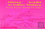 Money And Credit In Indian History