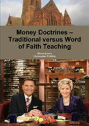 Money Doctrines - Traditional Versus Word Of Faith Teaching