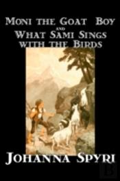 'Moni The Goat-Boy' And 'What Sami Sings With The Birds'