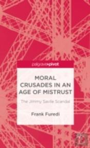 Moral Crusades In The Age Of Mistrust
