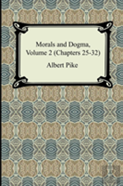 Morals And Dogma, Volume 2 (Chapters 25-32)