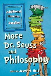 More Dr. Seuss And Philosophy