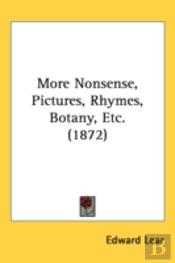More Nonsense, Pictures, Rhymes, Botany, Etc. (1872)