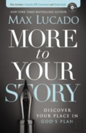 More To Your Story : Discover Your Place In God'S Plan