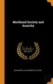 Moribund Society And Anarchy