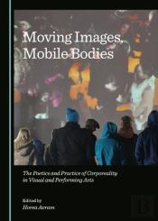 Moving Images, Mobile Bodies