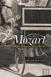Mozart And The Mediation Of Childhood